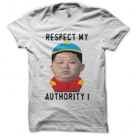 Shirt Kim Jong Un Respect My Authority parodie Southpark blanc pour homme et femme