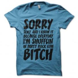 Shirt LMFAO Sorry Party Bitch version dure turquoise pour homme et femme