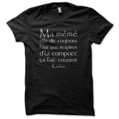 Shirt Kaamelott Kadoc Ma mémé elle dit toujours faut pas respirer d'la compote ça fait tousser noir pour homme et femme
