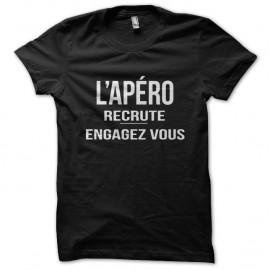 Shirt L'apéro recrute engagez vous humour alcool noir pour homme et femme