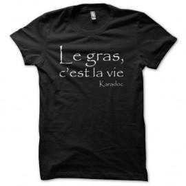 Shirt Kaamelott Karadoc Le gras c'est la vie noir pour homme et femme