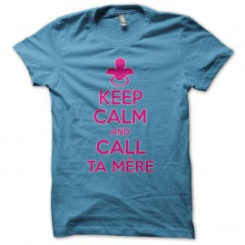 Shirt Keep calm and call ta mère turquoise pour homme et femme