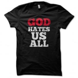 Shirt God Hates Us All - Californication - noir pour homme et femme