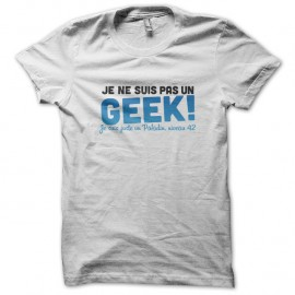 Shirt Je ne suis pas un geek! blanc pour homme et femme