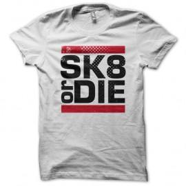 Shirt Skate or Die BLANC pour homme et femme