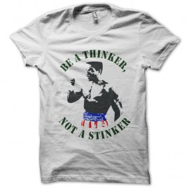 Shirt Be a thinker Not a stinker blanc pour homme et femme