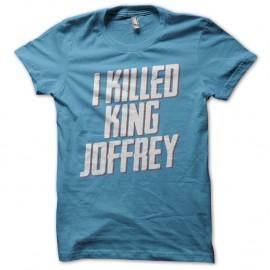 Shirt i killed king joffrey GOT bleu ciel pour homme et femme