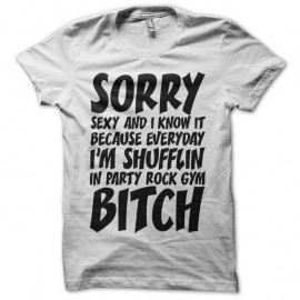 Shirt LMFAO Sorry Party Bitch blanc pour homme et femme