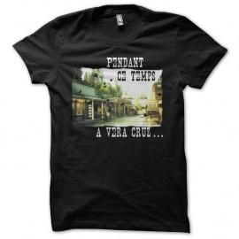 Shirt La cité de la peur pendant ce temps à Vera Cruz noir pour homme et femme
