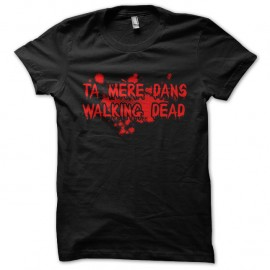 Shirt ta mere dans walking dead noir pour homme et femme