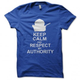 Shirt eric cartman keep calm and respect my authority bleu pour homme et femme