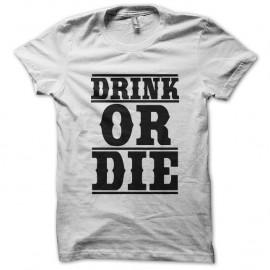 Shirt drink or die blanc pour homme et femme